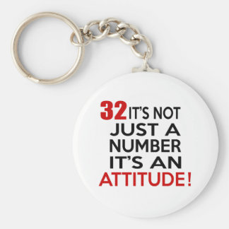 32 it's not just a number it's an attitude basic round button keychain