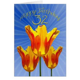 32nd Birthday card, tulips full of sunshine Card