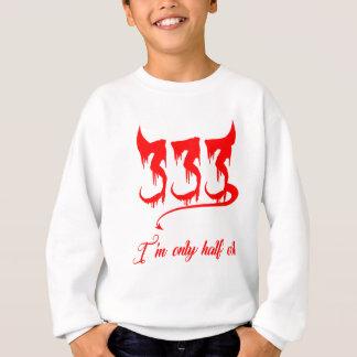 333 Only Half Evil Sweatshirt