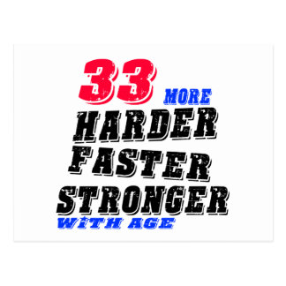 33 More Harder Faster Stronger With Age Postcard