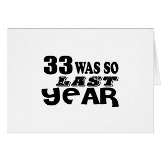33 So Was So Last Year Birthday Designs Card