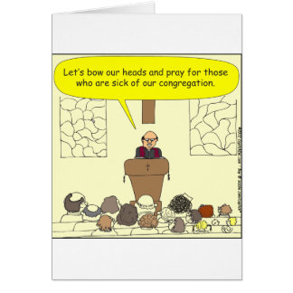 345 Sick of our congregation color cartoon Card