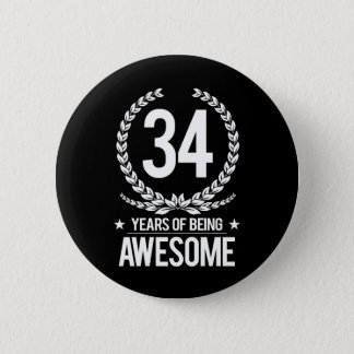 34th Birthday (34 Years Of Being Awesome) 2 Inch Round Button