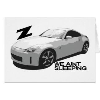 350Z Aint sleeping Card