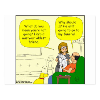 352 he isnt going to my funeral Cartoon Postcard