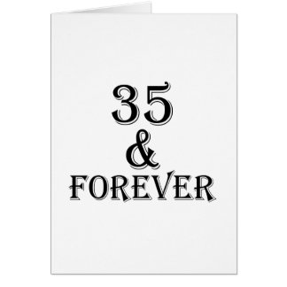 35 And  Forever Birthday Designs Card