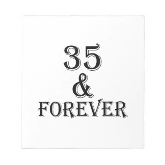 35 And  Forever Birthday Designs Notepad