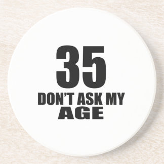 35 Do Not Ask My Age Birthday Designs Coaster