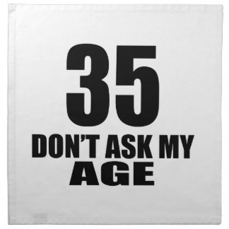 35 Do Not Ask My Age Birthday Designs Napkin