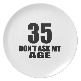 35 Do Not Ask My Age Birthday Designs Plate