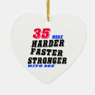 35 More Harder Faster Stronger With Age Ceramic Ornament