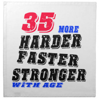 35 More Harder Faster Stronger With Age Napkin
