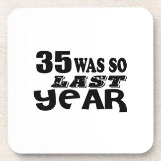 35 So Was So Last Year Birthday Designs Coaster