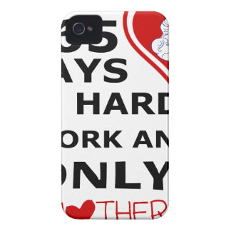 365 Days Of hard Work And Only 1 Mothers Day iPhone 4 Case-Mate Case