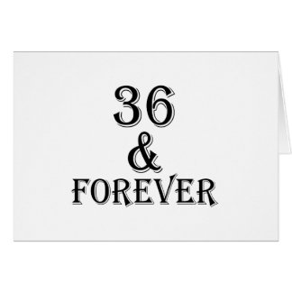 36 And  Forever Birthday Designs Card