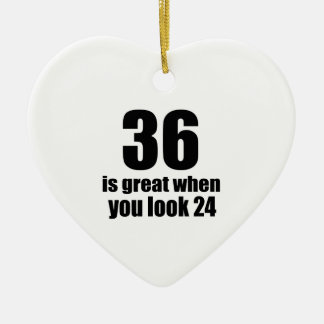 36 Is Great When You Look Birthday Ceramic Ornament