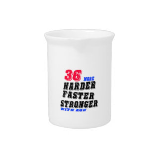 36 More Harder Faster Stronger With Age Pitcher
