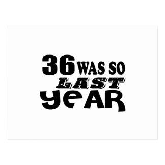 36 So Was So Last Year Birthday Designs Postcard