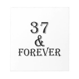 37 And Forever Birthday Designs Notepad