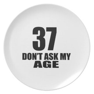 37 Do Not Ask My Age Birthday Designs Plate