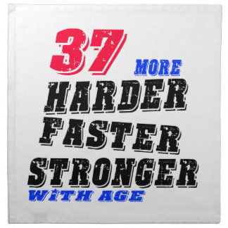 37 More Harder Faster Stronger With Age Napkin