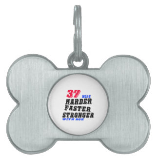 37 More Harder Faster Stronger With Age Pet ID Tag