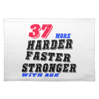37 More Harder Faster Stronger With Age Placemat