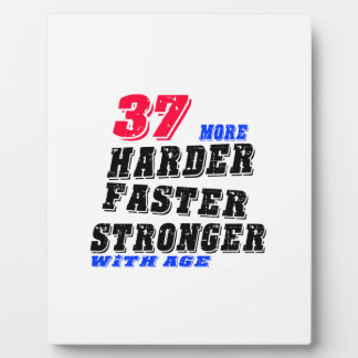 37 More Harder Faster Stronger With Age Plaque