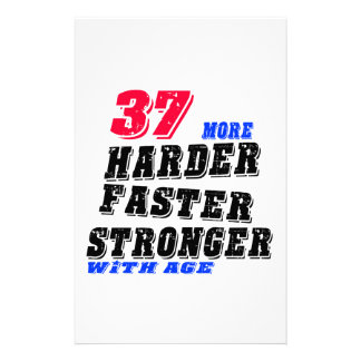 37 More Harder Faster Stronger With Age Stationery