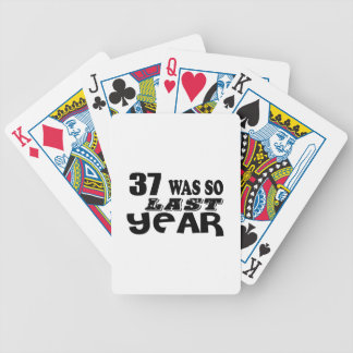 37 So Was So Last Year Birthday Designs Bicycle Playing Cards