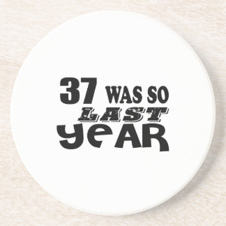 37 So Was So Last Year Birthday Designs Coaster