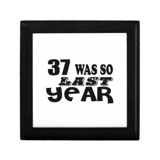 37 So Was So Last Year Birthday Designs Gift Box