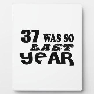 37 So Was So Last Year Birthday Designs Plaque