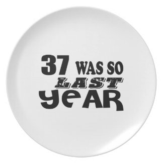 37 So Was So Last Year Birthday Designs Plate