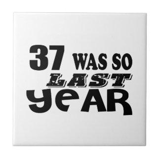 37 So Was So Last Year Birthday Designs Tile