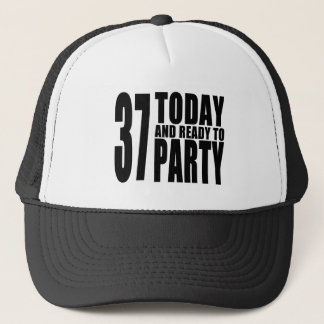 37th Birthdays Parties : 37 Today & Ready to Party Trucker Hat