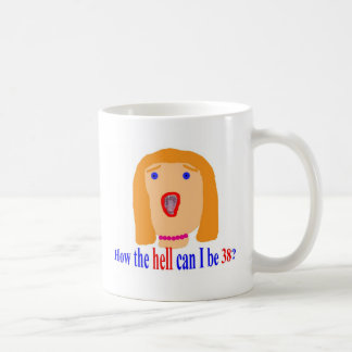 38 How the hell Coffee Mug