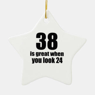 38 Is Great When You Look Birthday Ceramic Ornament