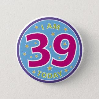 39th Birthday Badge 2 Inch Round Button