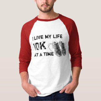 3/4 Raglan - I live my life 10K at a time Shirts