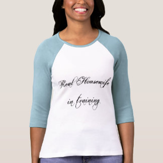 3/4 sleeve jersey-Real Housewife in training. Shirt