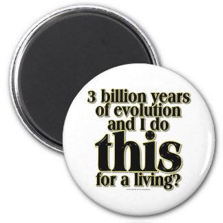 3 Billion Years Magnet