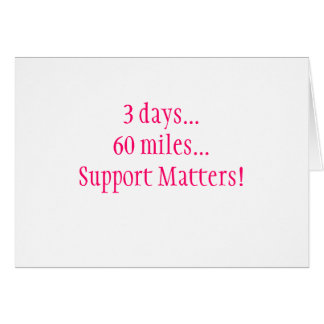 3 days...60 miles...Support Matters! Note Card