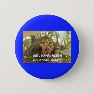 3 Hungry Baby Birds In Nest 2 Inch Round Button