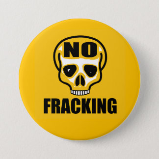 "3"" No Fracking Badge 3 Inch Round Button"