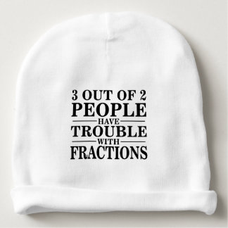 3 out of 2 people have trouble with fractions baby beanie