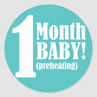 """3"""" Round STICKER - 1 Month Pregnant"""