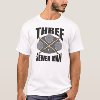 3 Sewer Man! T-Shirt