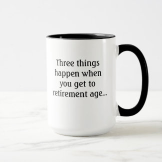 3 Things About Retirement Age Funny Quote Mug