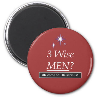 3 Wise Men? Oh, come on! Magnet